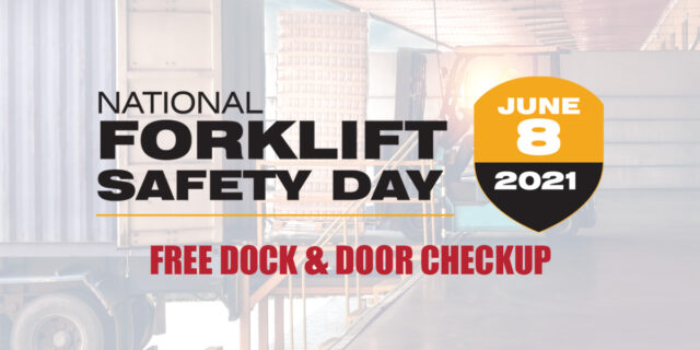 National Forklift Safety Day - June 8, 2021 - FREE DOCK and DOOR CHECKUP