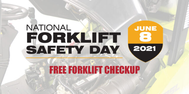 National Forklift Safety Day - June 8, 2021 - FREE FORKLIFT CHECKUP